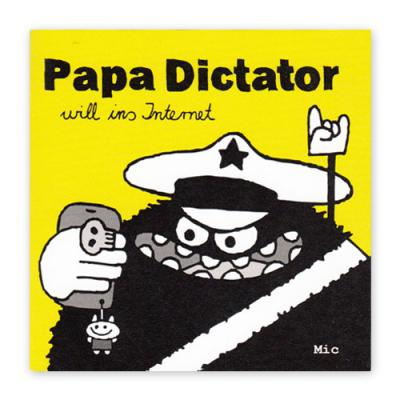 Heftchen: Papa Dictator will ins Internet  (Michael Beyer)