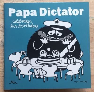 Heftchen: Papa Dictator celebrates his birthday