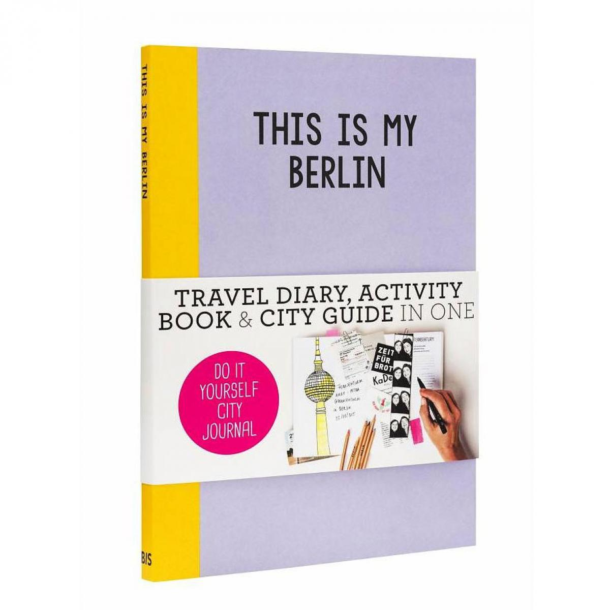 This is my Berlin, Petra de Hamer: Do-It-Yourself City Journal