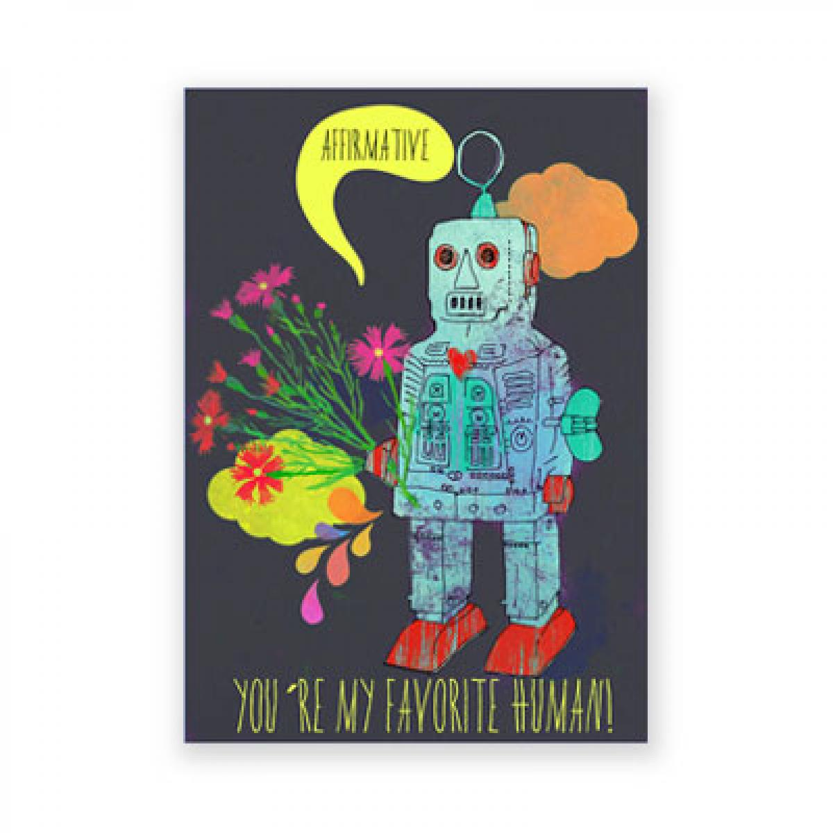 Postkarte mit Roboter: You´re my favorite human!