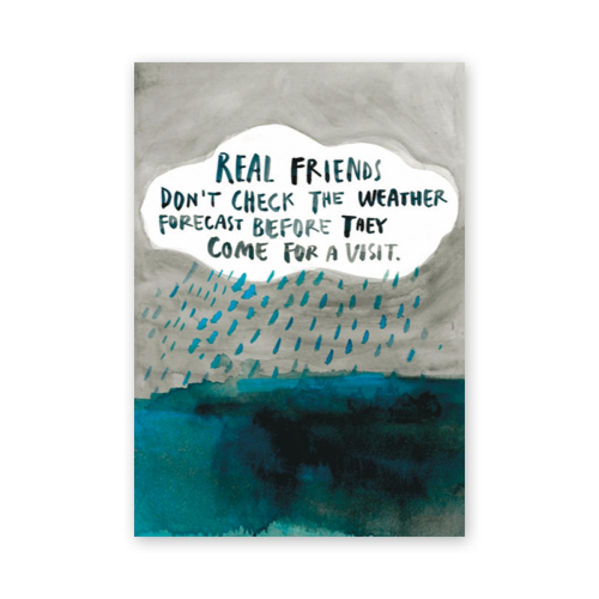 Postkarte: Real friends don´t check the weather forecast